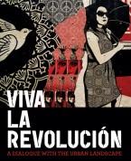 Viva La Revolución - A Dialogue With The Urban Landscape