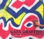 Gaza Graffiti - Messages Of Love And Politics