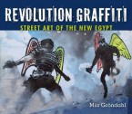 Revolution Graffiti - StreetArt Of The New Egypt