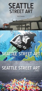 Seattle Street Art Vol. 1, Vol. 2 & Vol. 3