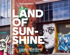 Land of Sunshine - A Snap of Melbourne Street Art 2010-2012