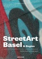 StreetArt Basel & Region - Die Hot-Spots im Dreiländereck