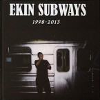 Ekin Subways 1998-2013